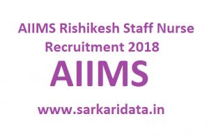 AIIMS Rishikesh Staff Nurse Recruitment 2018